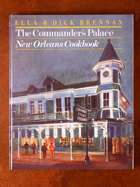 Ella and Dick Brennan The Commanders Palace New Orleans Cookbook